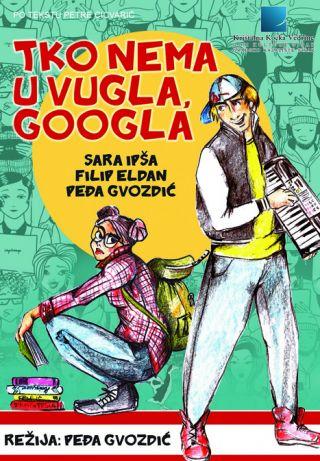 Predstava ''Tko nema u vugla, googla''